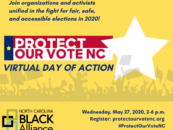 VOTING RIGHTS: Protect Our Vote NC Virtual Day of Action Today – May 27 from 2:00 – 6:00pm