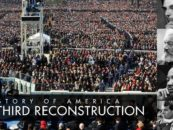 Reconstructing America Again:  The Long Struggle for American Reconstruction