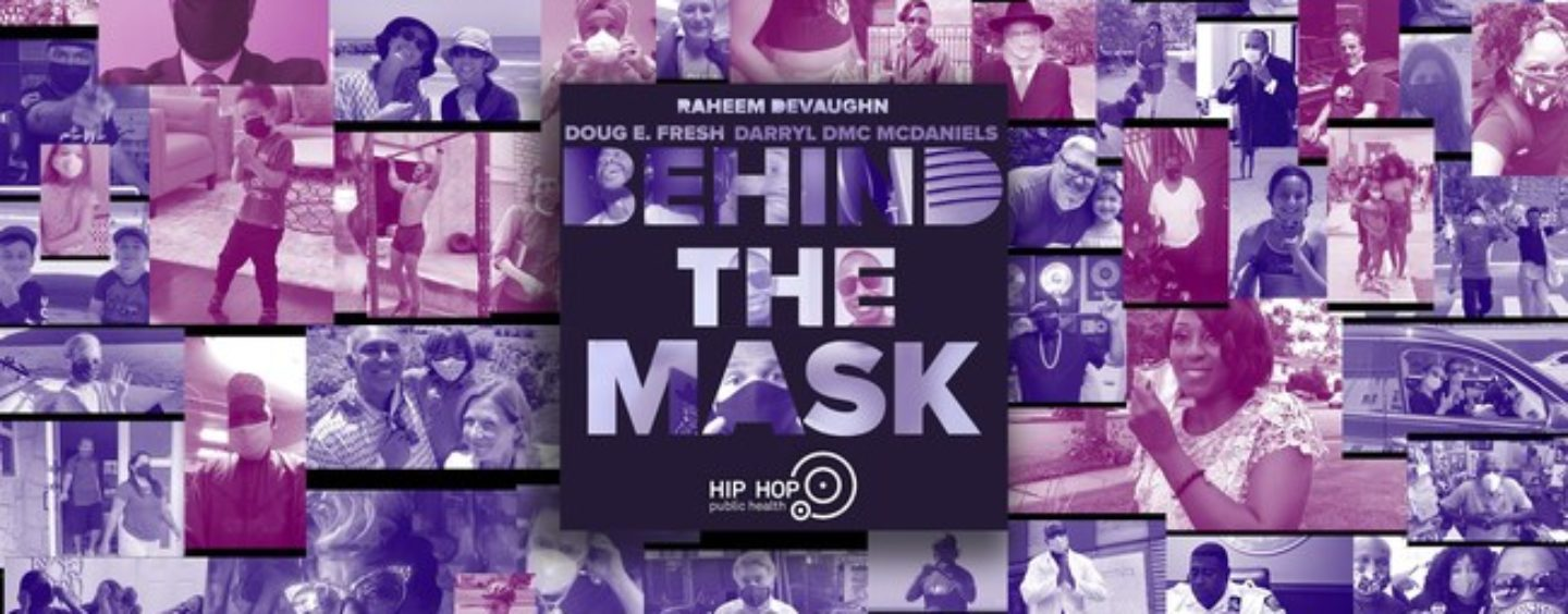 Hip Hop Public Health Completes Trilogy Of COVID-19 Music Video PSAs With August 2020 Release of Behind the Mask