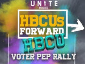 Unite Inc. and Hustlers Guild Presents the HBCUs Froward Voter Pep Rally