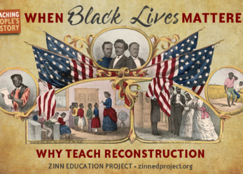 When Black Lives Mattered, Teaching About the Reconstruction Era