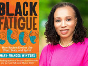 """Introducing """"Black Fatigue: How Racism Erodes the Mind, Body, and Spirit"""" by Mary-Frances Winters"""