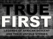 True First Series: History That Leaves No Person of African Descent Behind