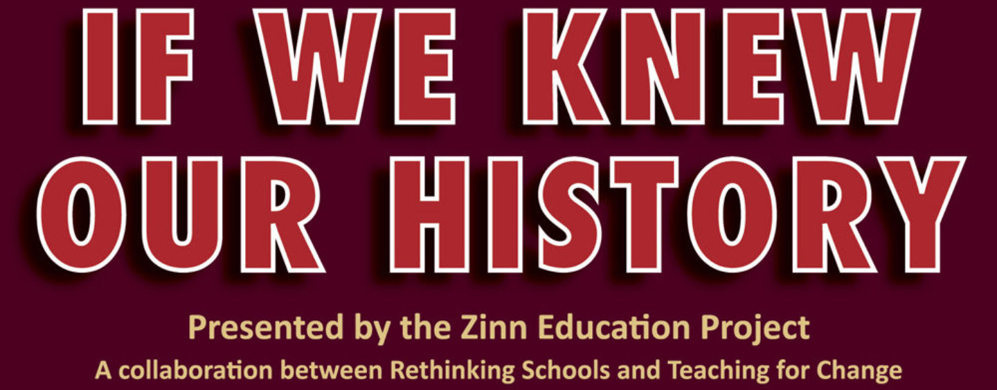 Zinn Education Project  – Civics and Social Justice Require Critical Thinking